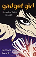 Gadget Girl: The Art of Being Invisible