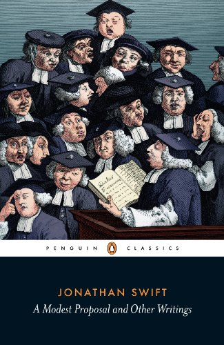 Jonathan Swift - A Modest Proposal and Other Writings (Penguin Classics)