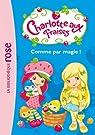 Charlotte aux Fraises, tome 2 : Comme par magie ! par Lamirand