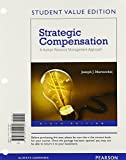 img - for Strategic Compensation: A Human Resource Management Approach, Student Value Edition (9th Edition) book / textbook / text book