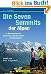 Die Seven Summits der Alpen: 44 Traum...