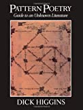 Pattern Poetry: Guide to an Unknown Literature (0887064140) by Higgins, Dick