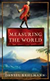 Measuring the World (1847240461) by Daniel Kehlmann