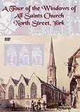 A Tour of the Windows of All Saints Church, North Street, York [DVD]