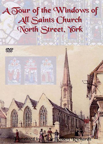 A Tour of the Windows of All Saints Church, North Street, York [DVD]