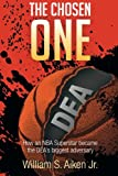 img - for The Chosen One: How an NBA Superstar became the DEA's Biggest Adversary book / textbook / text book