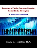 img - for Becoming a Public Company Director: Social Media Strategies (Board Guru Handbook) book / textbook / text book