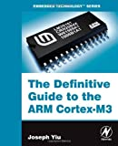 The Definitive Guide to the ARM Cortex-M3 (Embedded Technology)
