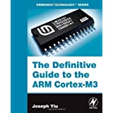 The Definitive Guide to the ARM Cortex-M3 (Embedded Technology) ~ Joseph Yiu