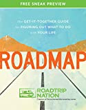 Roadmap (Sneak Preview): The Get-It-Together Guide to Figuring Out What to Do with Your Life