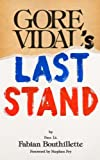 img - for Gore Vidal's Last Stand: Part One book / textbook / text book