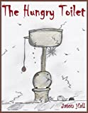 img - for The Hungry Toilet book / textbook / text book