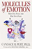 Molecules Of Emotion: Why You Feel The Way You Feel: Why You Feel the Way You Do