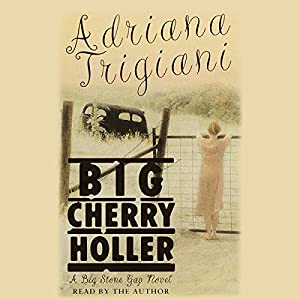 Big Cherry Holler | [Adriana Trigiani]