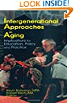 Intergenerational Approaches in Aging...