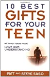 img - for 10 Best Gifts for Your Teen: Raising Teens with Love and Understanding book / textbook / text book