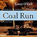 Coal Run (       UNABRIDGED) by Tawni O'Dell Narrated by Daniel Passer