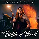 The Battle of Verril: Book of Deacon #3 Audiobook by Joseph R. Lallo Narrated by Karyn O'Bryant