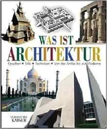 was ist architektur epochen stile techniken von der