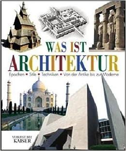 was ist architektur epochen stile techniken von der antike bis zur moderne. Black Bedroom Furniture Sets. Home Design Ideas
