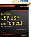 Beginning JSP, JSF and Tomcat (Expert...