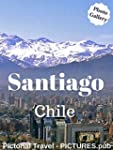 Santiago Chile: Pictorial Travel (Eng...
