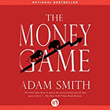 The Money Game (       UNABRIDGED) by Adam Smith Narrated by David Rapkin