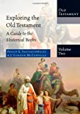 Exploring the Old Testament, Volume 2: A Guide to the Historical Books (0830825428) by Satterthwaite, Philip E.