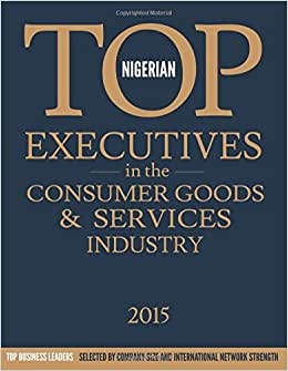 Nigerian Top Executives In The Consumer Goods & Services Industry
