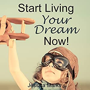 Start Living Your Dream Now Audiobook