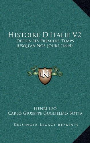 Histoire D'Italie V2: Depuis Les Premiers Temps Jusqu'aanos Jours (1844)