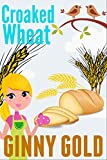 Croaked Wheat (The Early Bird Café Cozy Mystery Series Book 4)
