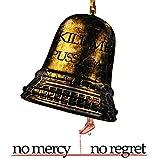 Songtexte von Kill Me Pussycat - No Mercy, No Regret