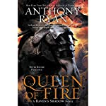 Queen of Fire: A Raven's Shadow Novel, Book 3 | Anthony Ryan