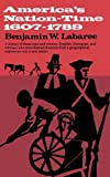 America's Nation-Time: 1607-1789 (Norton Library) (0393008215) by Labaree W Benjamin