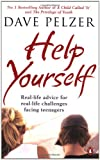 Help Yourself: Real-life Advice for Real-life Challenges Facing Teenagers (0141021357) by Pelzer, Dave