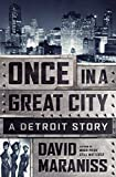 David Maraniss Once in a Great City: A Detroit Story