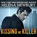 Kissing My Killer: Kissing, Book 4 Audiobook by Helena Newbury Narrated by Christian Fox, Lucy Rivers