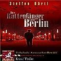 Der Rattenfänger von Berlin (Kommissar Hartenfels 1) Hörbuch von Steffen Bärtl, Uwe Czeskleba Gesprochen von: Andreas Hähle
