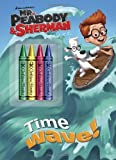 Time Wave! (Mr. Peabody & Sherman) (Color Plus Chunky Crayons)