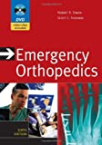 Emergency Orthopedics, Sixth Edition (Emergency Orthopedics: The Extremities (Simon))