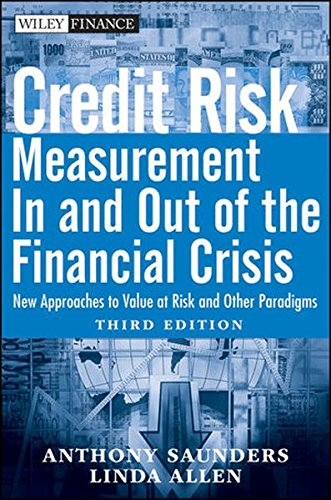Credit Risk Management in and Out of the Financial Crisis: New Approaches to Value at Risk and Other Paradigms (Wiley Finance Series)