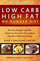 Low Carb High Fat No Hunger Diet: Lose Weight With A Ketogenic Hybrid