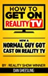 How To Get On Reality TV: How A Norma...