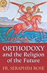 Orthodoxy and the Religion of the Fut...