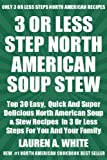 Top 30 Most Popular And Delicious North American SOUPS AND STEWS Recipes For You And Your Family In Only 3 Or Less Steps
