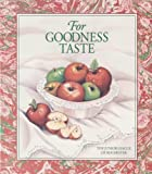 img - for For Goodness Taste by Junior League of Rochester (1997) Hardcover book / textbook / text book