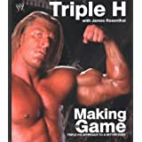 "Triple H Making the Game: Triple H's Approach to a Better Body (WWE)von ""Triple H"""