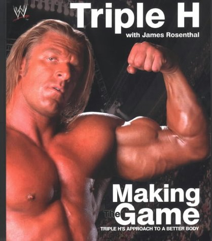 Triple H Making The Game: Triple H'S Approach To A Better Body (Wwe) front-77670
