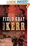 Field Gray (Bernie Gunther, Book 7)